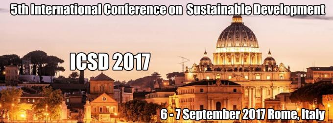 ICSD 2017 : 5th International Conference on Sustainable Development, 6 - 7 September 2017 Rome, Italy