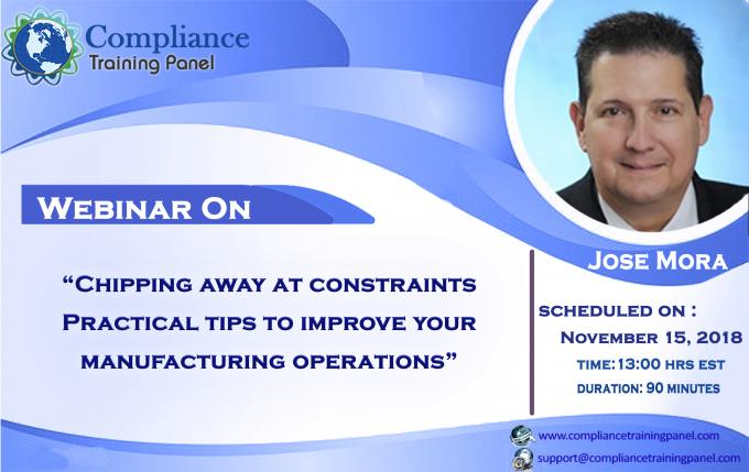"Webinar On ""Chipping away at constraints – Practical tips to improve your manufacturing operations"""