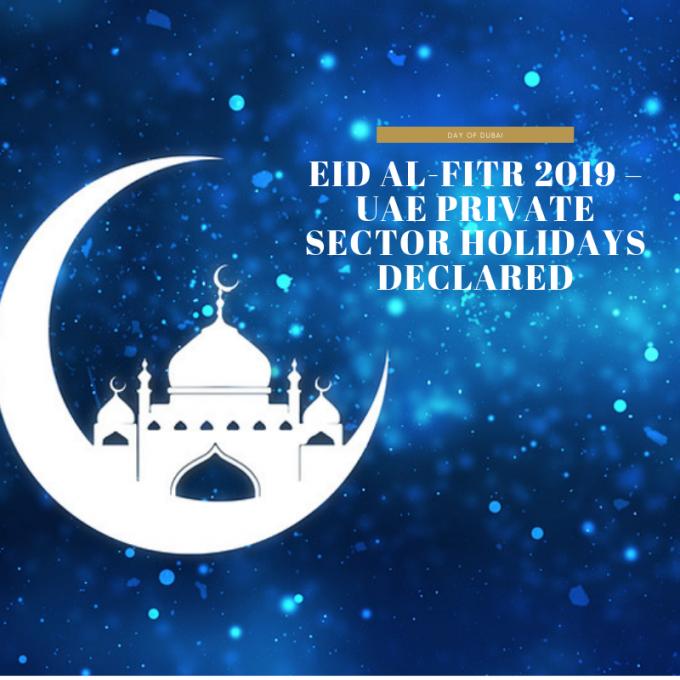 eid alfitr 2019  uae private sector holidays have