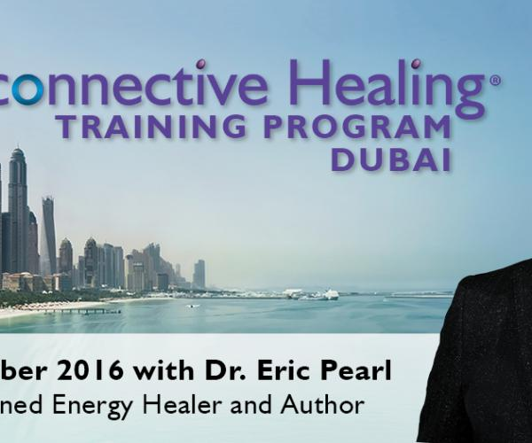 The Reconnective Healing Training Program (L1 +L2) in Dubai with Dr. Eric Pearl: 9th - 12th December 2016!